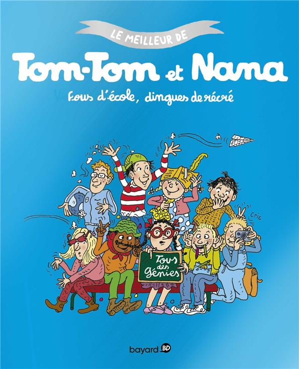 COMPILATION TOM-TOM ET NANA - FOUS D'ECOLE DINGUES DE RECRE