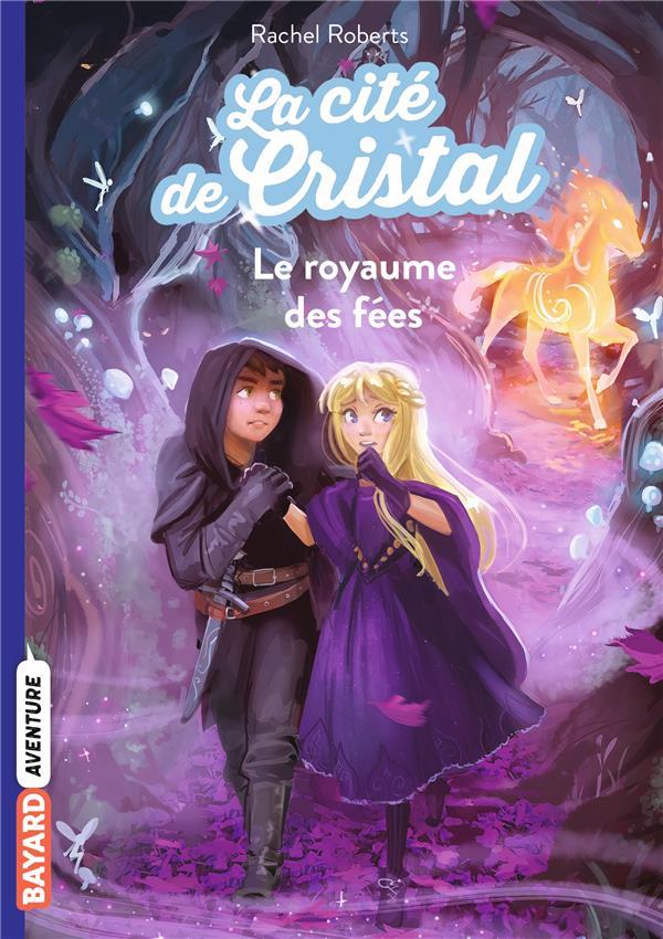 LA CITE DE CRISTAL, TOME 02 - LE ROYAUME DES FEES