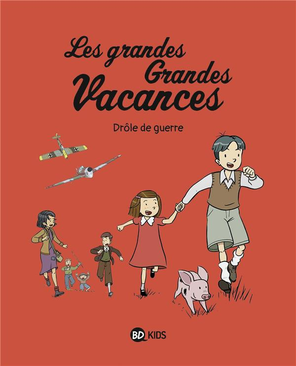 LES GRANDES GRANDES VACANCES, TOME 01 - DROLE DE GUERRE