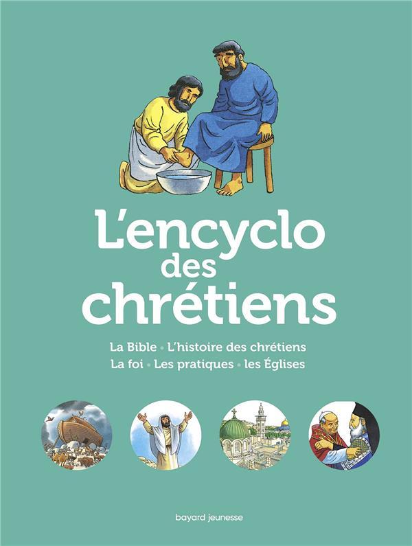 L'ENCYCLO DES CHRETIENS - LA GRANDE HISTOIRE DES CHRETIENS