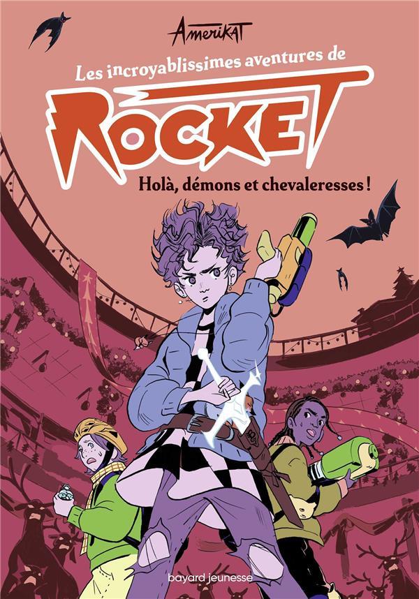 LES INCROYABLISSIMES AVENTURES DE ROCKET, TOME 02 - HOLA, DEMONS ET CHEVALERESSES !