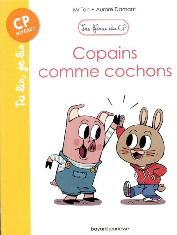 LES FILOUS DU CP, TOME 10 - COPAINS COMME COCHONS