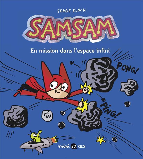 SAMSAM, TOME 07 - EN MISSION DANS L'ESPACE INFINI