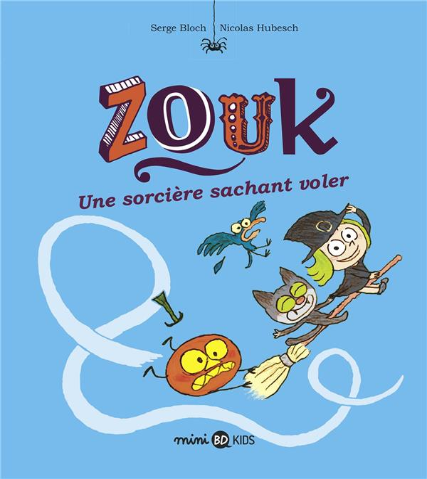 ZOUK, TOME 20 - ZOUK 20 UNE SORCIERE SACHANT VOLER