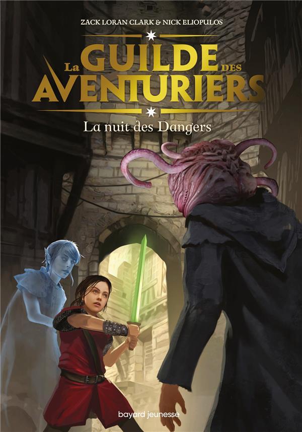 LA GUILDE DES AVENTURIERS, TOME 03 - LA NUIT DES DANGERS