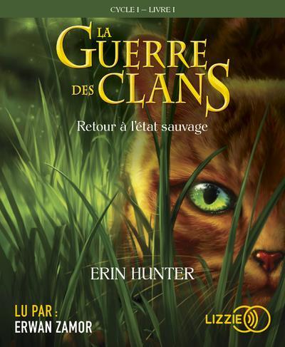 LA GUERRE DES CLANS - TOME 1 RETOUR A L'ETAT SAUVAGE - VOLUME 01