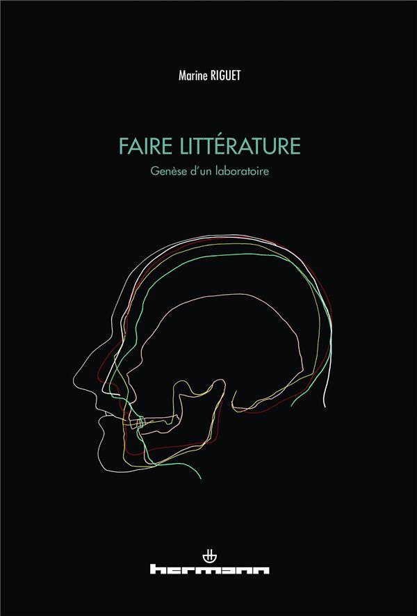 FAIRE LITTERATURE - GENESE D'UN LABORATOIRE