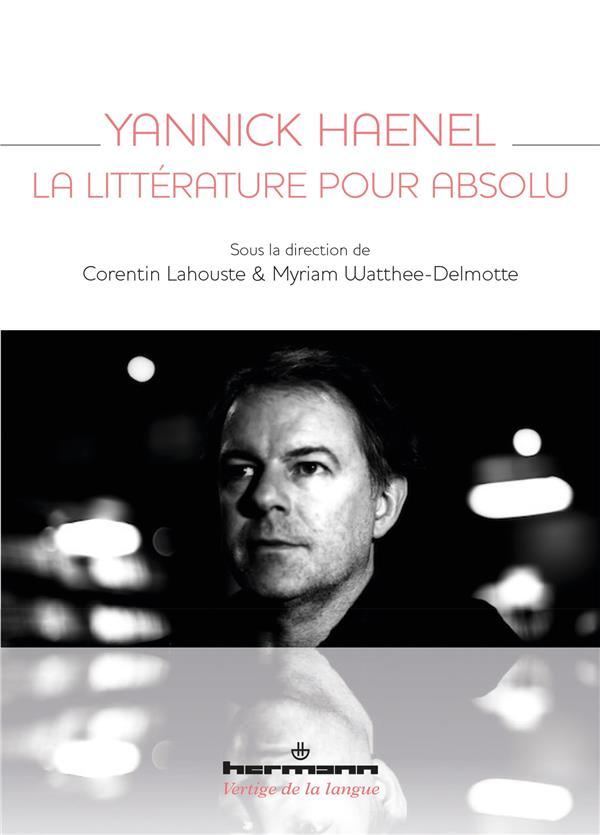 YANNICK HAENEL, LA LITTERATURE POUR ABSOLU