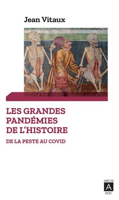 LES GRANDES PANDEMIES DE L'HISTOIRE - DE LA PESTE AU COVID