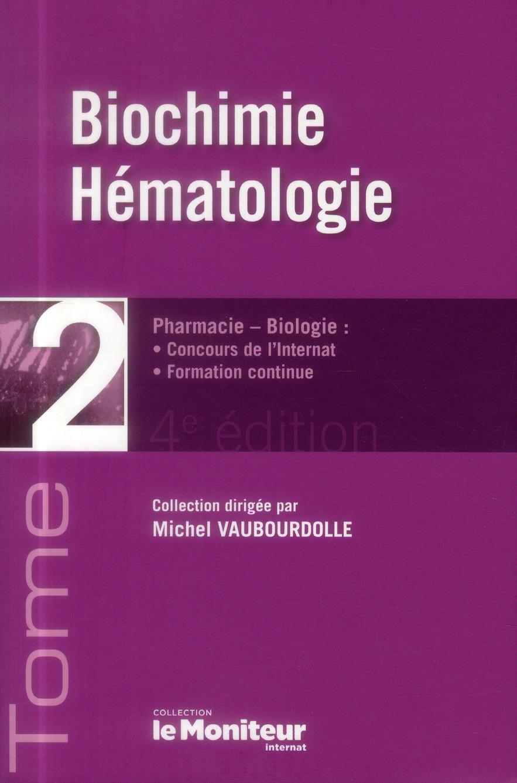 LE MONITEUR INTERNAT TOME 2 4E ED BIOCHIMIE HEMATOLOGIE