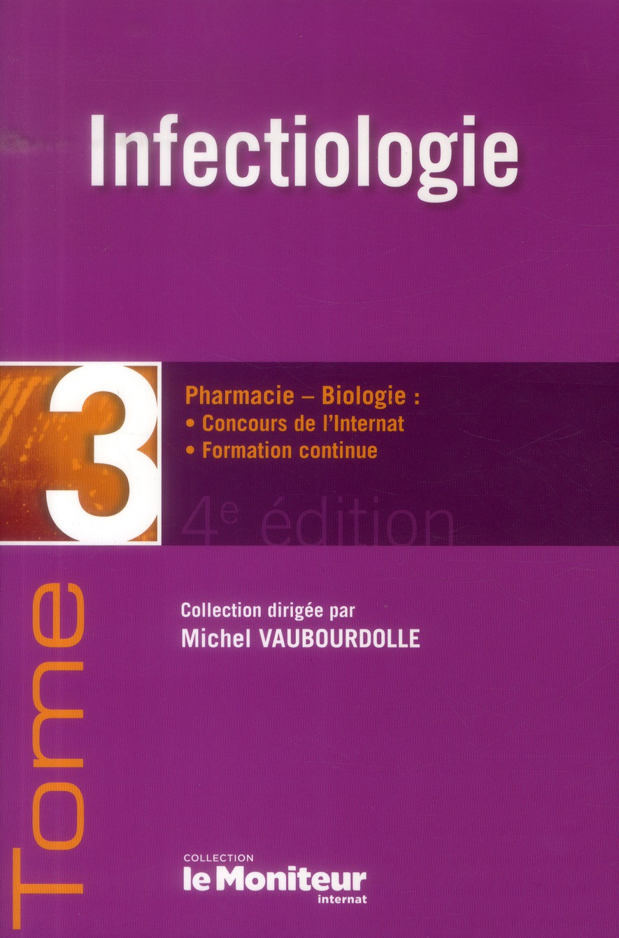 LE MONITEUR INTERNAT TOME 3 4E ED INFECTIOLOGIE