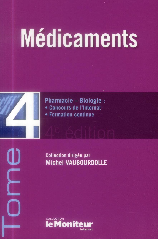 LE MONITEUR INTERNAT TOME 4 4E ED MEDICAMENTS