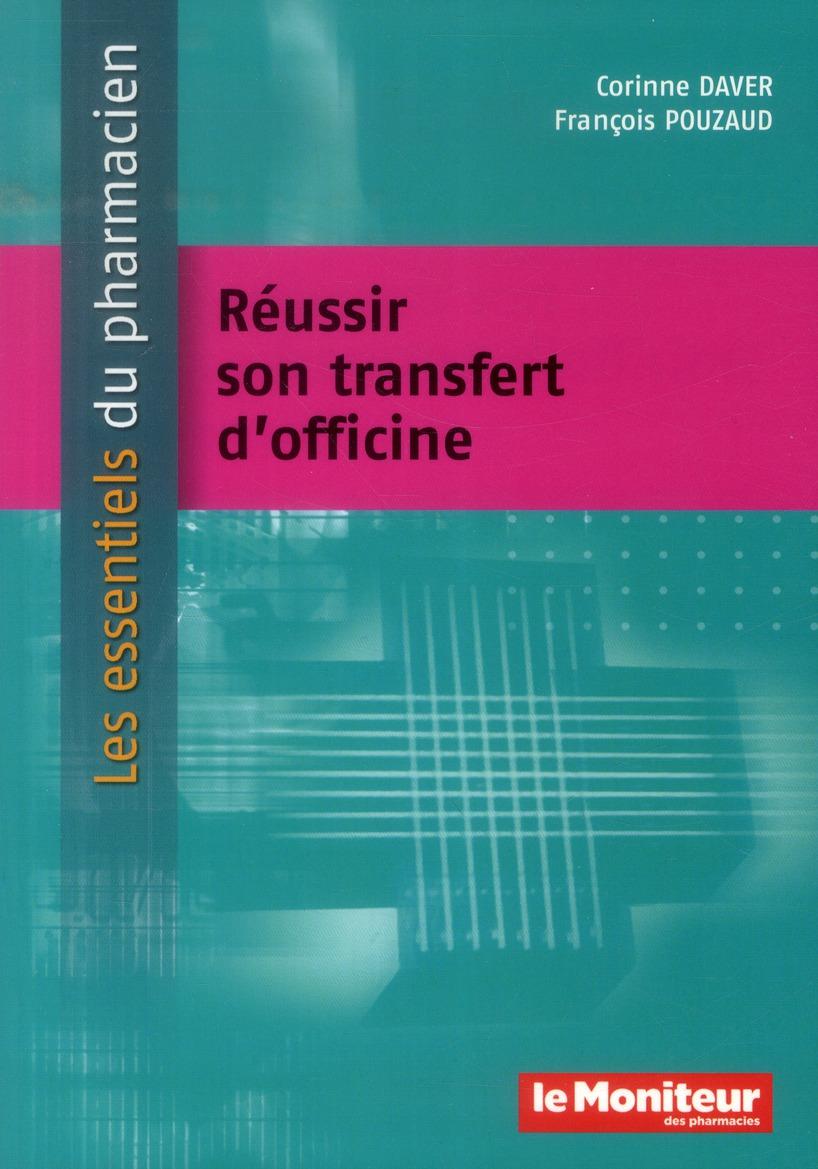 REUSSIR SON TRANSFERT D'OFFICINE
