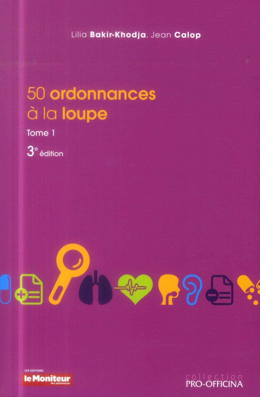 50 ORDONNANCES A LA LOUPE T1 3E ED
