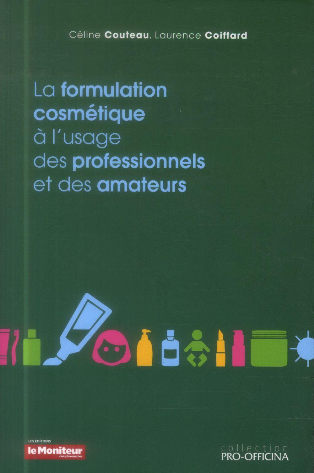 LA FORMULATION COSMETIQUE A L USAGE DES PROFESSIONNELS ET DES AMATEURS