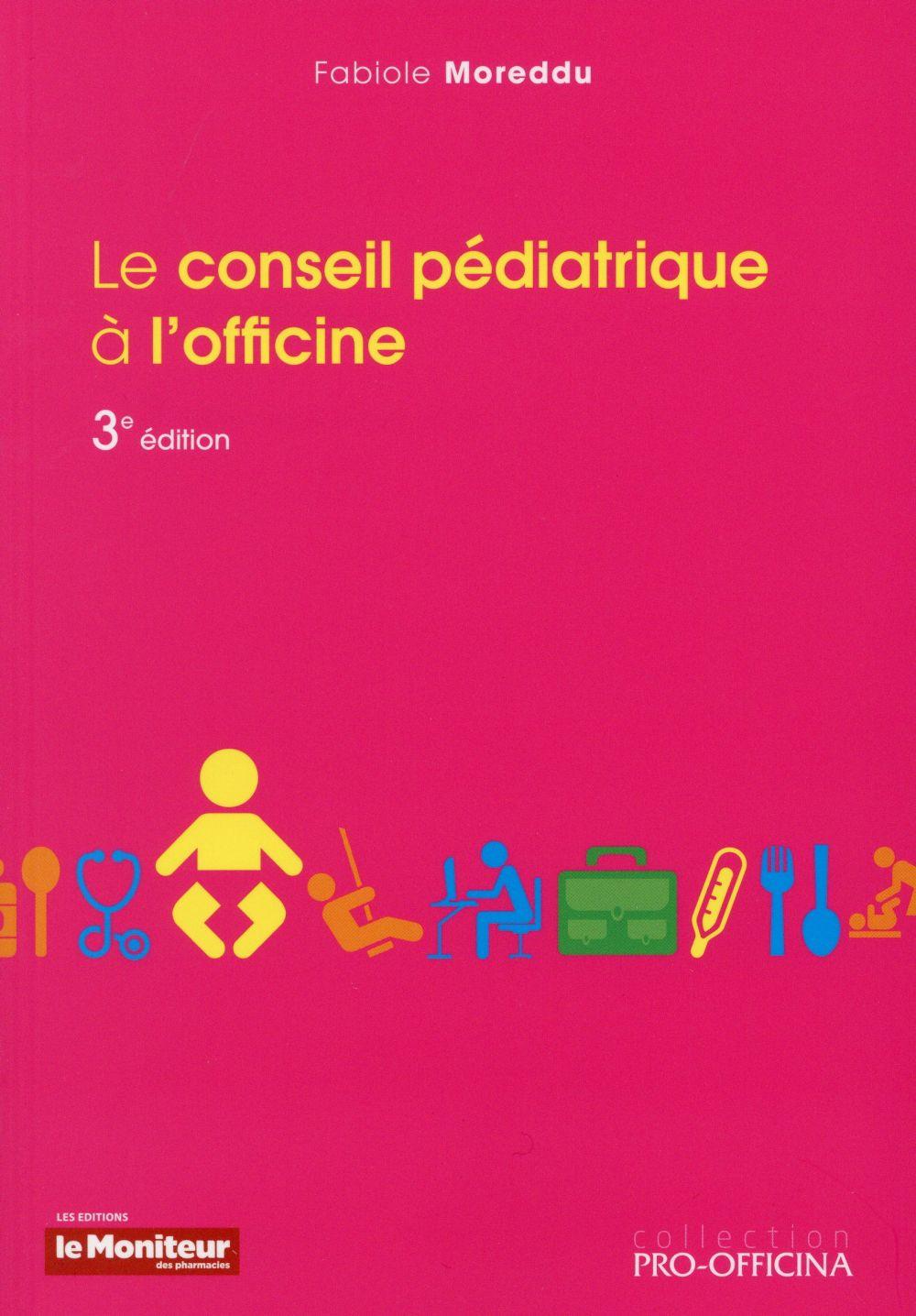 LE CONSEIL PEDIATRIQUE A L'OFFICINE 3E ED