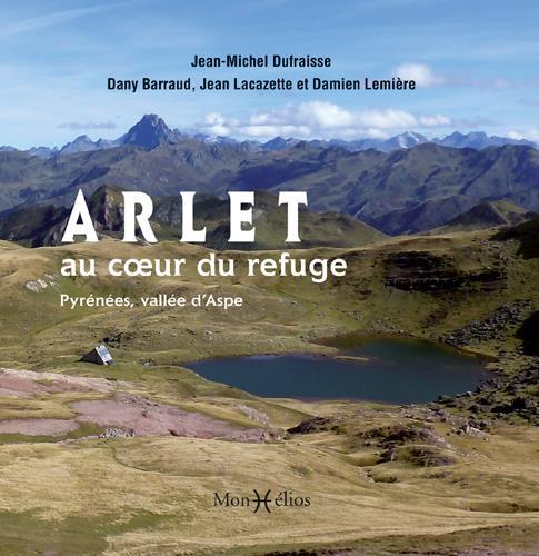 ARLET, AU C UR DU REFUGE (PYRENEES, VALLEE D'ASPE)