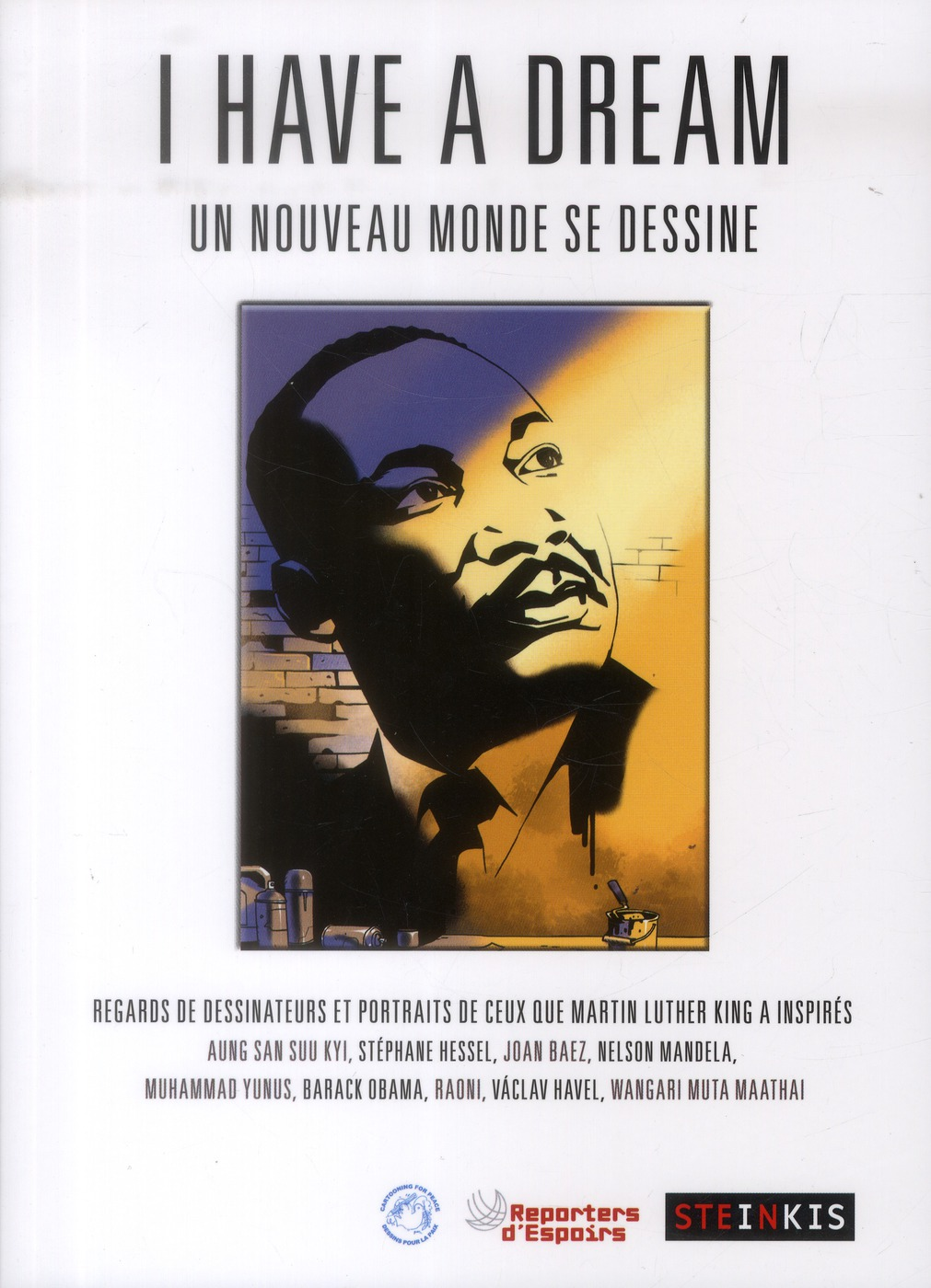 I HAVE A DREAM, UN NOUVEAU MONDE SE DESSINE
