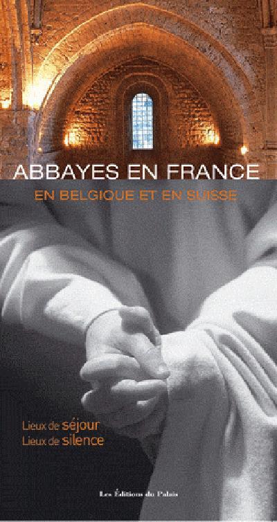 ABBAYES EN FRANCE, EN BELGIQUE ET EN SUISSE