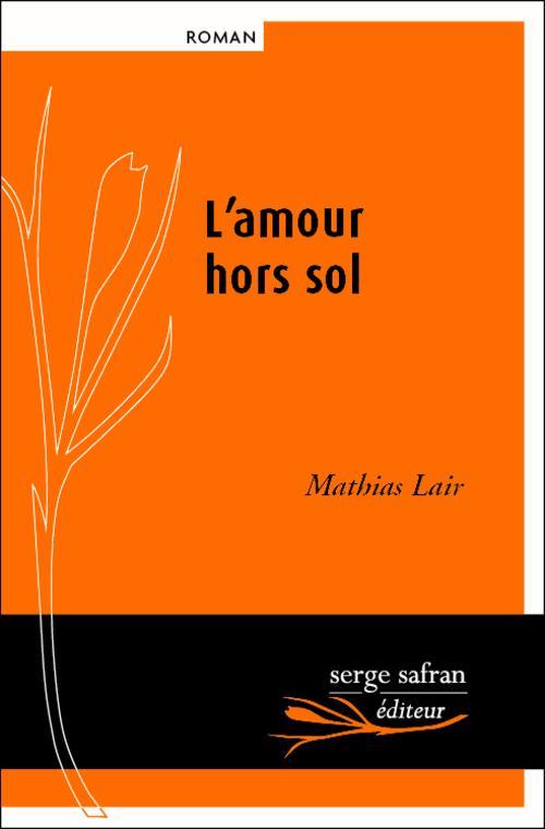 L' AMOUR HORS SOL