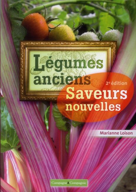 LEGUMES ANCIENS SAVEURS NOUVELLES 2ED