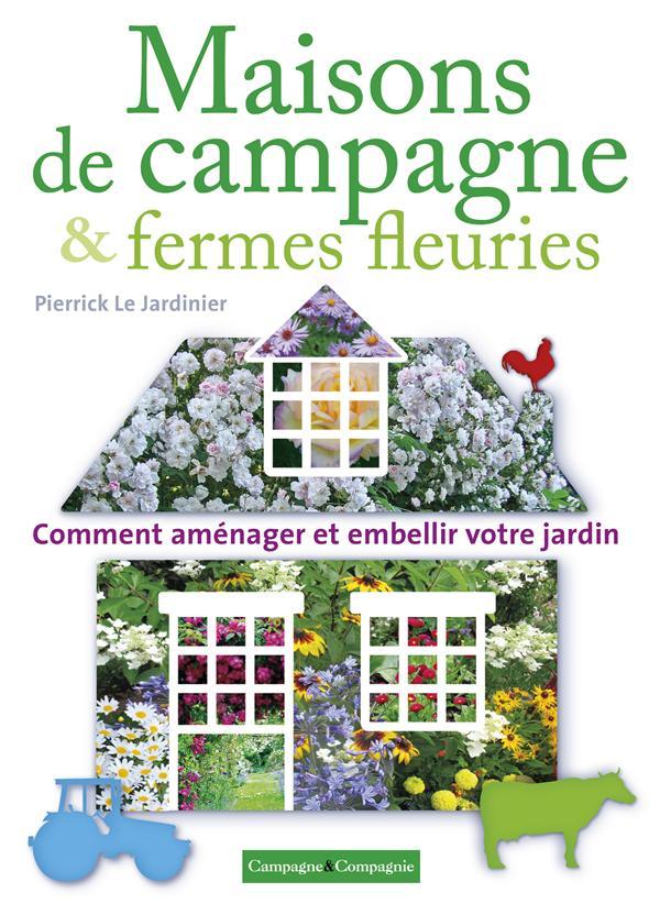FERMES FLEURIES AMENAGER LE JARDIN DE SON CORPS DE FERME