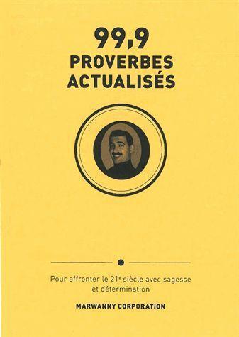 99,9 PROVERBES ACTUALISES POUR AFFRONTER LE XXIE SIECLE