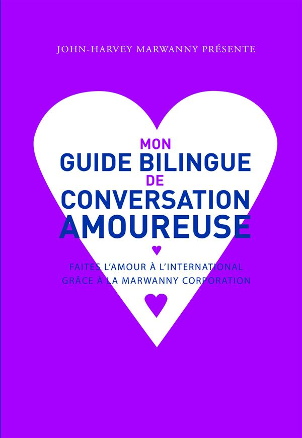 MON GUIDE BILINGUE DE CONVERSATION AMOUREUSE-NED