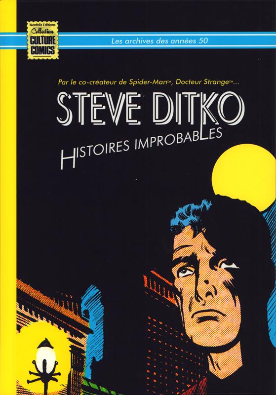 STEVE DITKO : HISTOIRES IMPROBABLES (TOME 1) LES ARCHIVES DES ANNEES 50 (1957-1958)