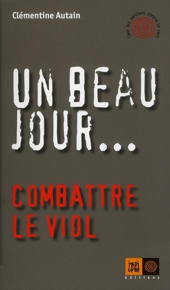 UN BEAU JOUR... - COMBATTRE LE VIOL