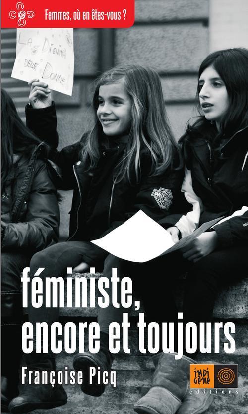 FEMINISTE, ENCORE ET TOUJOURS