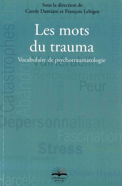 LES MOTS DU TRAUMA  VOCABULAIRE DE PSYCHOTRAUMATOLOGIE