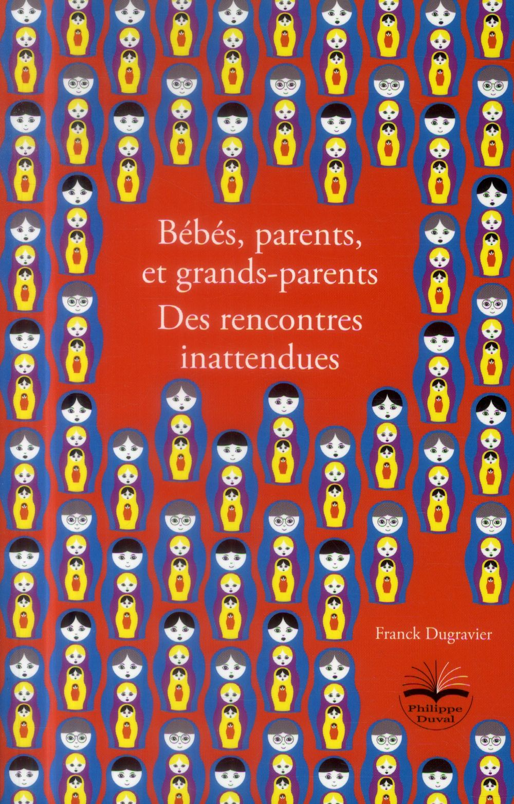 BEBES PARENTS ET GRANDS PARENTS  DES RENCONTRES INATTENDUES