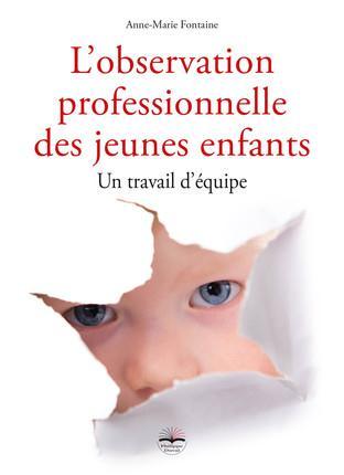 L OBSERVATION PROFESSIONNELLE DES JEUNES ENFANTS