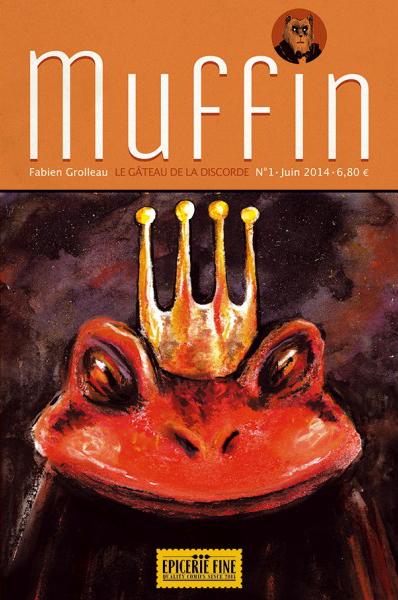 MUFFIN T1 - LE GATEAU DE LA DISCORDE