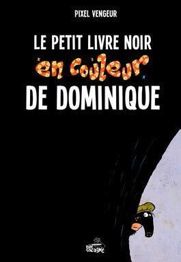 PETIT LIVRE NOIR EN COULEUR DE DOMINIQUE (LE)