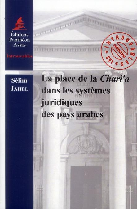 LA PLACE DE LA CHARI'A DANS LES SYSTEMES JURIDIQUES DES PAYS ARABES