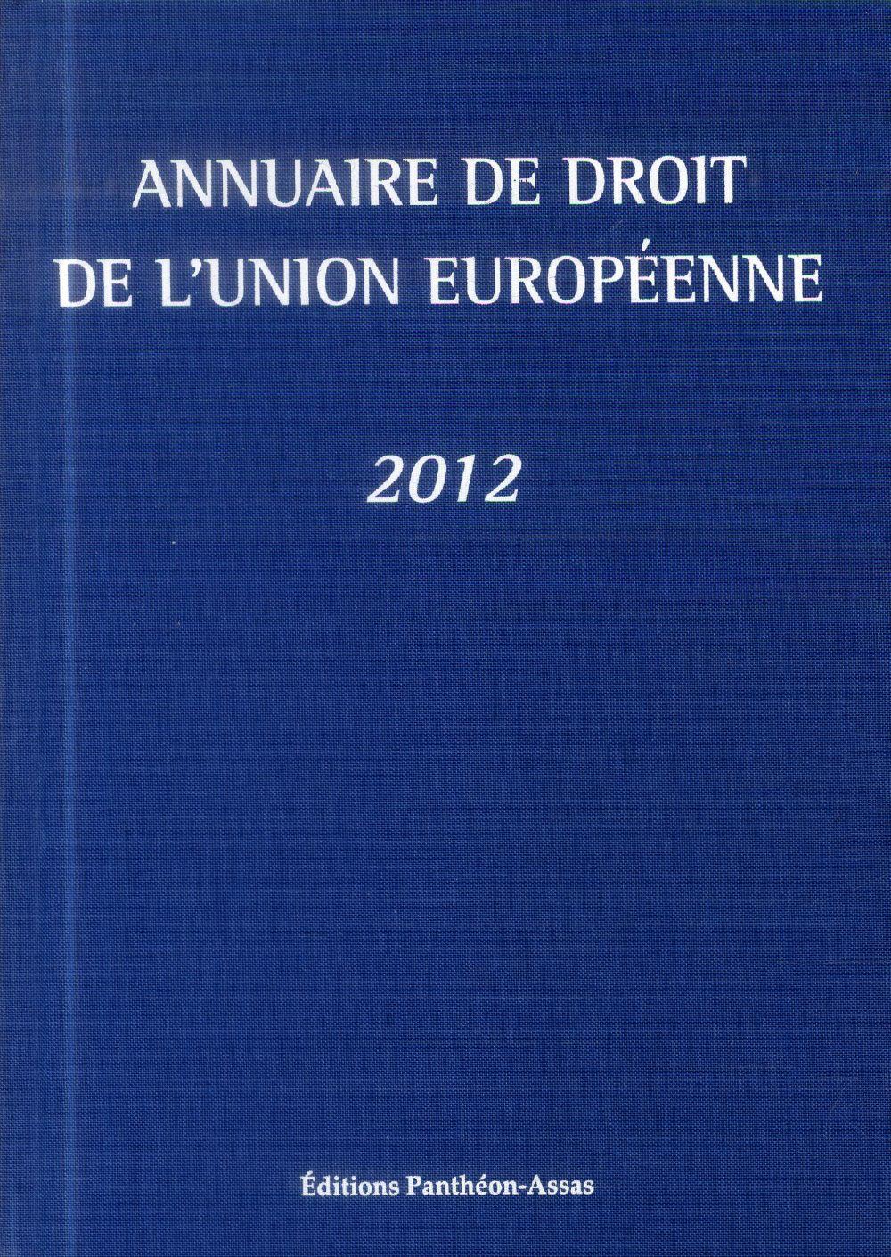 ANNUAIRE DE DROIT DE L'UNION EUROPEENNE 2012