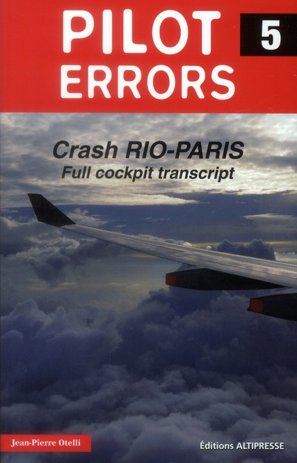 CRASH RIO-PARIS FULL COCKPIT TRANSCRIPT (ERREURS DE PILOTAGE 5 EN ANGLAIS)