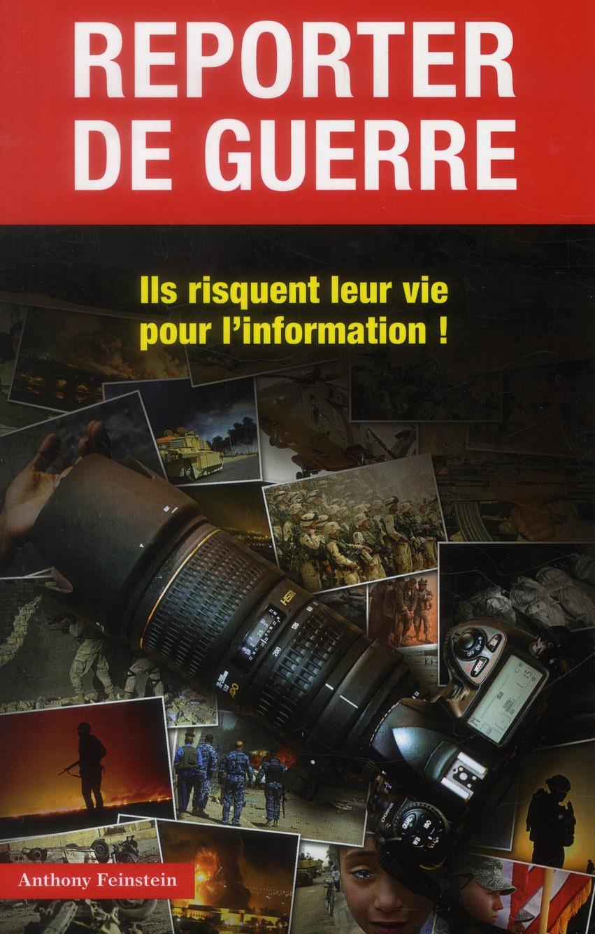 REPORTER DE GUERRE. ILS RISQUENT LEUR VIE POUR L'INFORMATION !