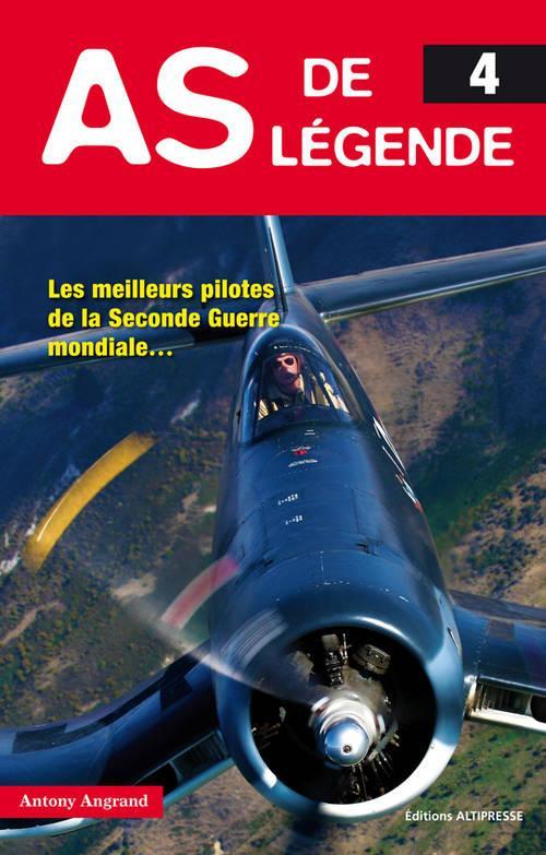 AS DE LEGENDE 4. LES MEILLEURS PILOTES DE LA SECONDE GUERRE MONDIALE...