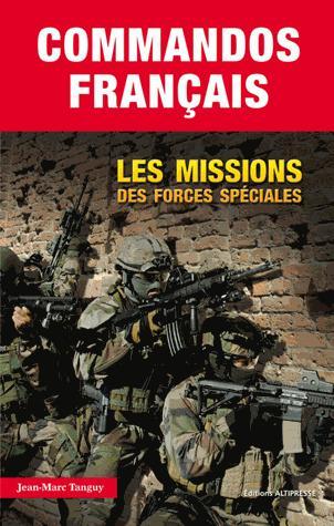 COMMANDOS FRANCAIS. LES MISSIONS DES FORCES SPECIALES