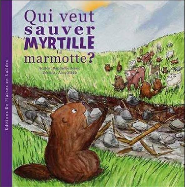 QUI VEUT SAUVER MYRTILLE LA MARMOTTE ? T3