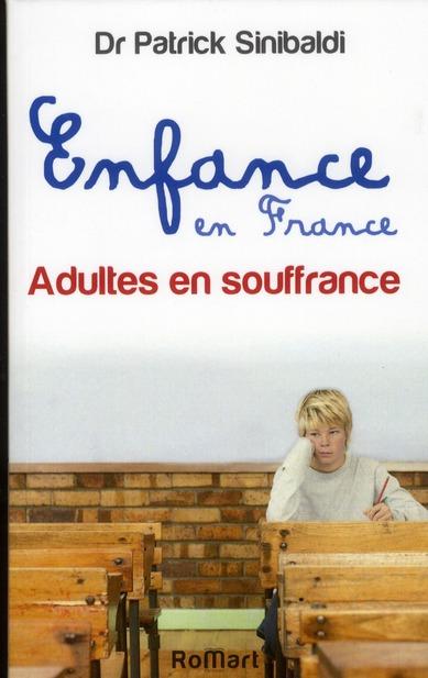 ENFANCE EN FRANCE, ADULTE EN SOUFFRANCE