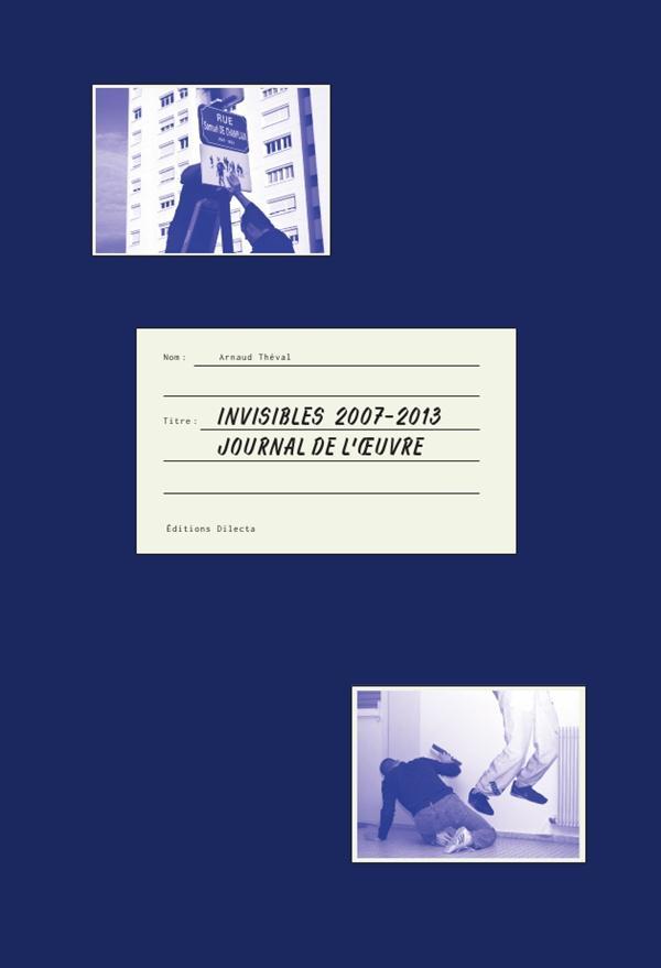 INVISIBLES 2008-2013.JOURNAL DE L'OEUVRE