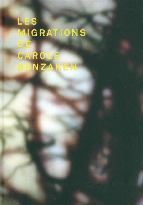 MIGRATIONS DE CAROLE BENZAKEN (LES)