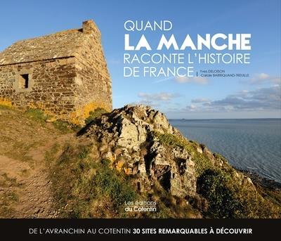 QUAND LA MANCHE RACONTE L'HISTOIRE DE FRANCE