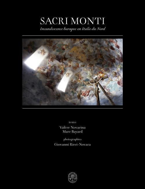 SACRI MONTI - INCANDESCENCE BAROQUE EN ITALIE DU NORD