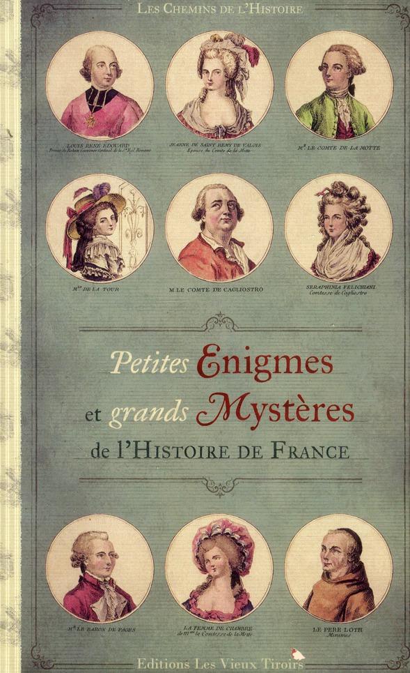 PETITES ENIGMES ET GRANDS MYSTERES DE L HISTOIRE DE FRANCE