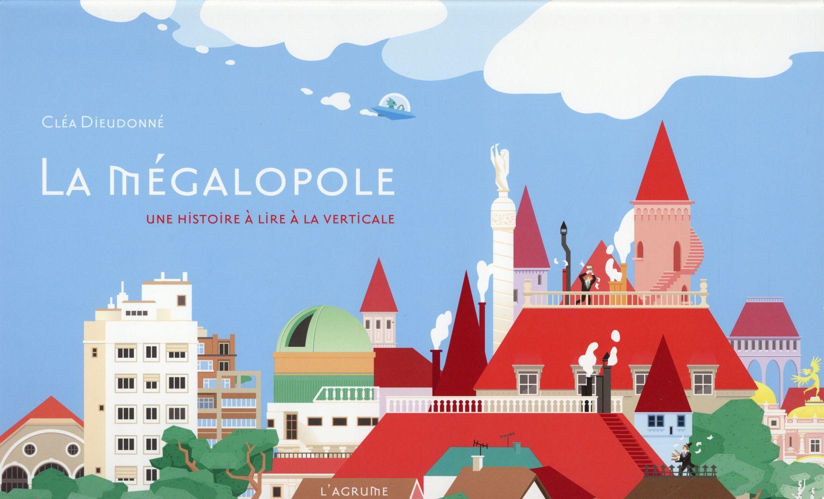 LA MEGALOPOLE - UNE HISTOIRE A LIRE A LA VERTICALE